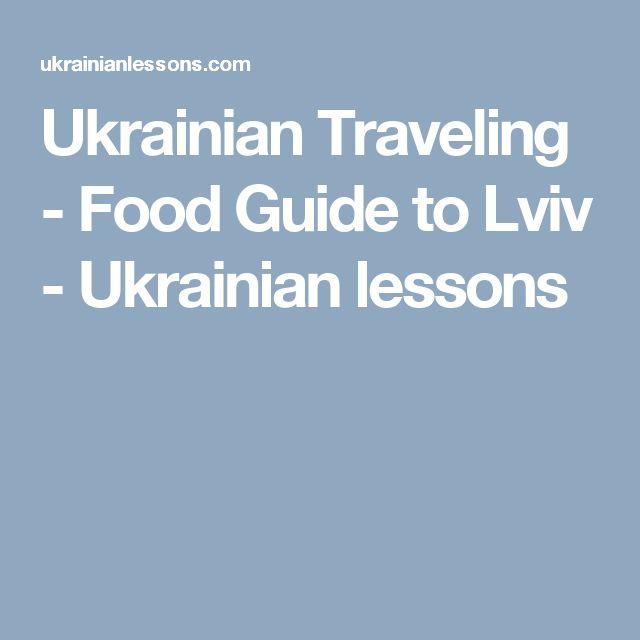 Ukrainian Traveling - Food Guide to Lviv - Ukrainian lessons