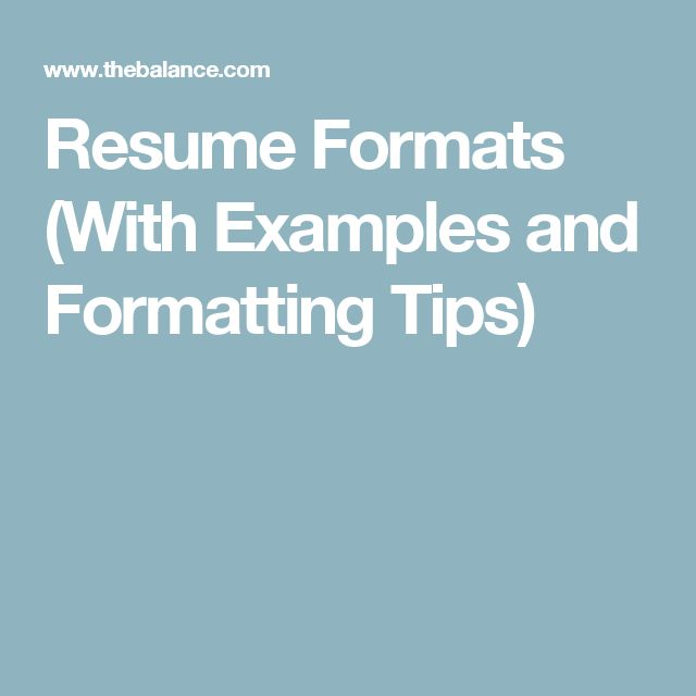 Resume Formats (With Examples and Formatting Tips)