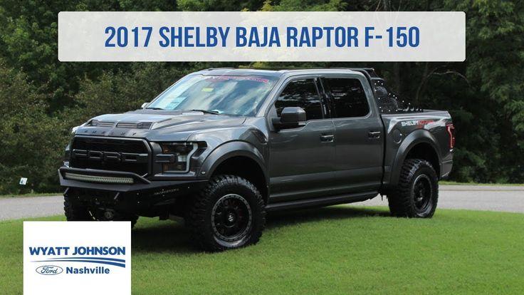 2017 Shelby Baja Raptor | 525HP | Wyatt Johnson Ford Nashville - YouTube