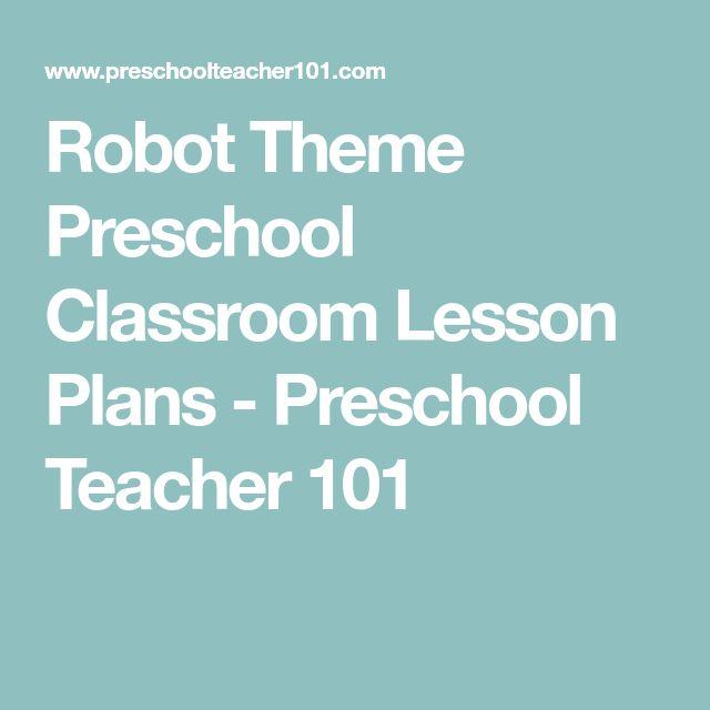 Robot Theme Preschool Classroom Lesson Plans - Preschool Teacher 101