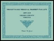 Wright Family Personal Property Tax Lists: 1809 to 1850, Nelson County, Virginia