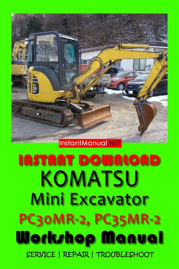 Download Komatsu Pc30mr 2 Pc35mr 2 Mini Excavator Workshop Manual Pdf Sn 5001 20001 Mini Excavator Komatsu Excavator