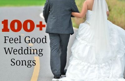 100+ Feel-Good Wedding Songs - Sincerely, Mindy