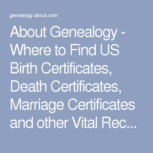 About Genealogy - Where to Find US Birth Certificates, Death Certificates, Marriage Certificates and other Vital Records