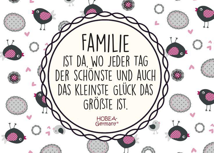 """""""Familie ist da, wo jeder Tag der schönste und auch das kleinste Glück das Größte ist."""" #Familie #Family #Spruch #Sprüche #Quote #Zitat #Zitate #Vögel #HOBEA #Glück #Familienspruch #Kinder #Baby #Spruchbilder #Spruchbild #bilder"""