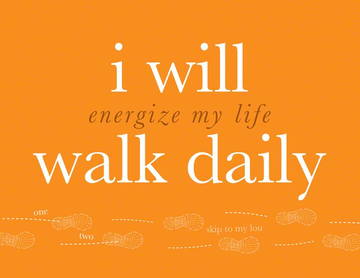 I will walk daily.