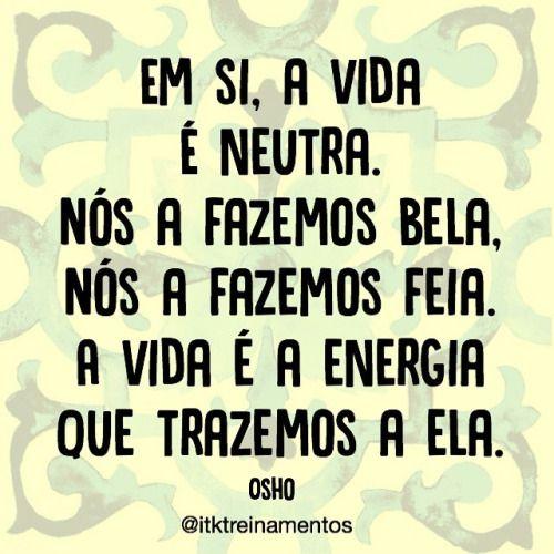 Traga sempre energia boa pra vida! #regram @itktreinamentos #frases #vida #energia #atitute #pensamentopositivo #itktreinamentos