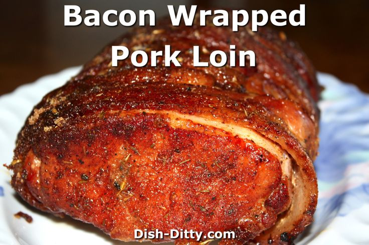 Bacon Wrapped Smoked Pork Loin Recipe - http://www.dish-ditty.com/recipe/bacon-wrapped-smoked-pork-loin-recipe/
