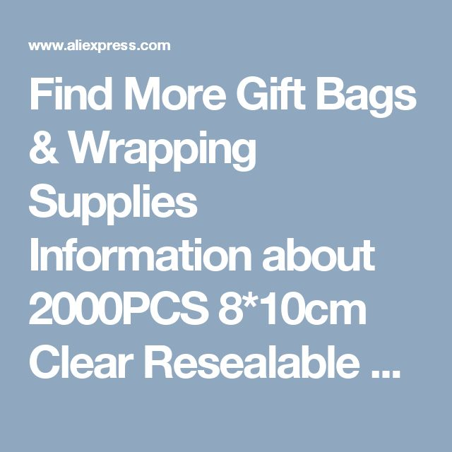 Find More Gift Bags & Wrapping Supplies Information about 2000PCS 8*10cm Clear Resealable Cellophane/BOPP/Poly Bags Transparent Opp Bag Packing Plastic Bags Self Adhesive Seal for gift,High Quality bag plastic,China seal plastic Suppliers, Cheap bag pack from Fashion MY life on Aliexpress.com