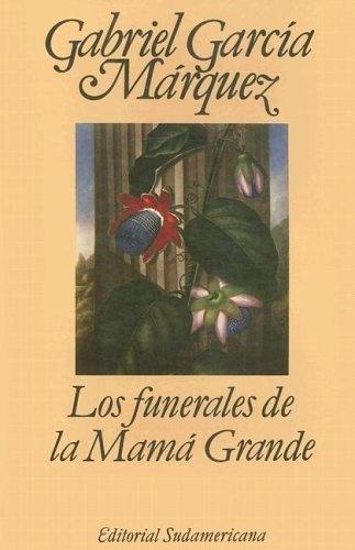 Los funerales de la Mama Grande - Gabriel García Márquez (7/10)