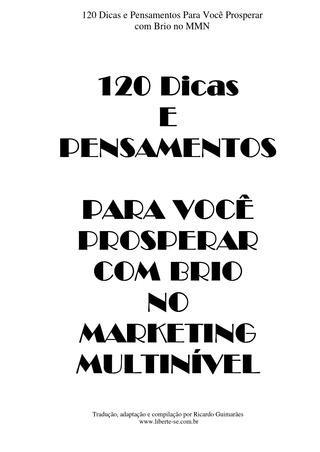 120 Dicas e Pensamentos Marketing Mult Multinivel  120 dicas e pensamentos para voce prosperar com brio no marketing multinivel