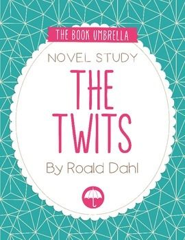 The Twits by Roald Dahl Novel Study $