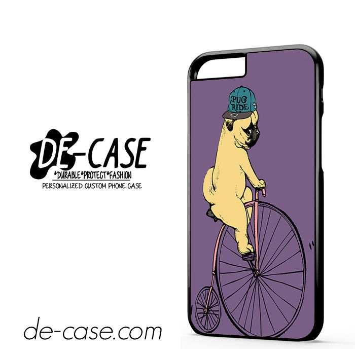 Pug Ride Riding Bike DEAL-8966 Apple Phonecase Cover For Iphone 6 / 6S
