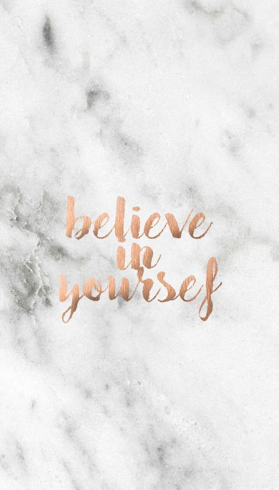 Believe Love Wallpaper Quotes : Believe in yourself Rose Gold Pinterest