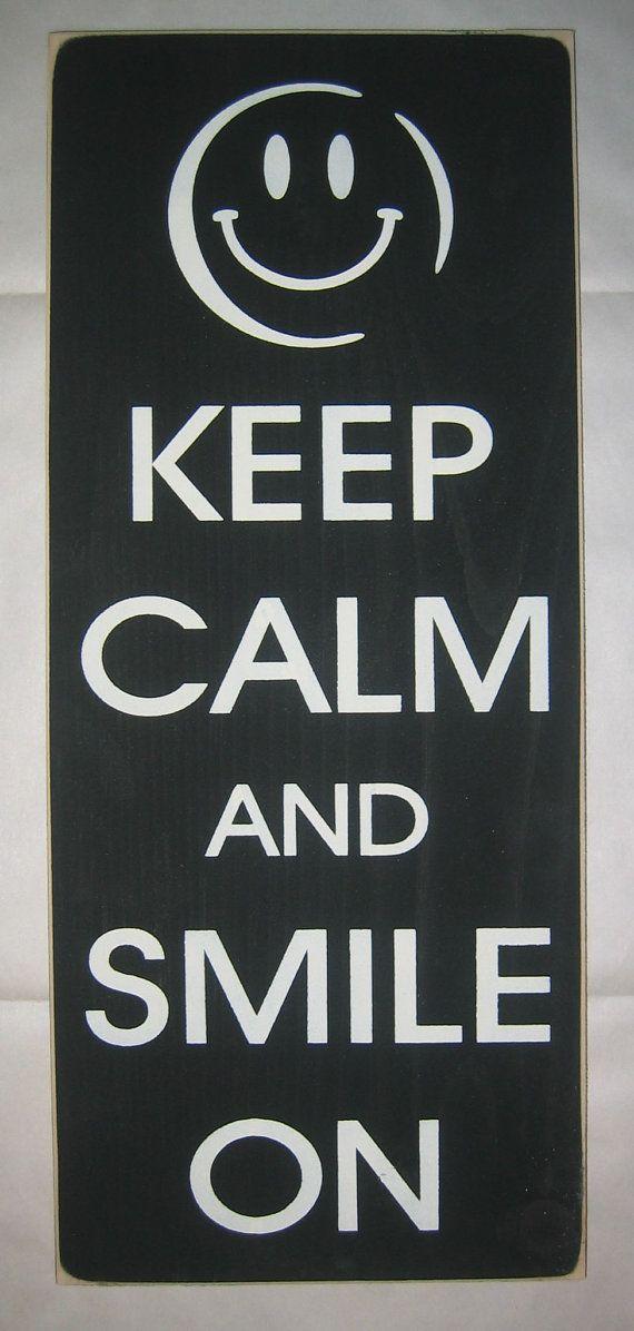 Keep Calm And Smile On celebration celebrate by CottageSignShoppe