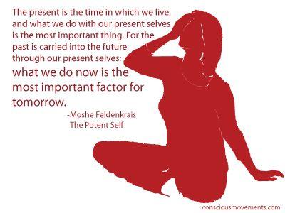 Moshe Feldenkrais Quote on Present Moment