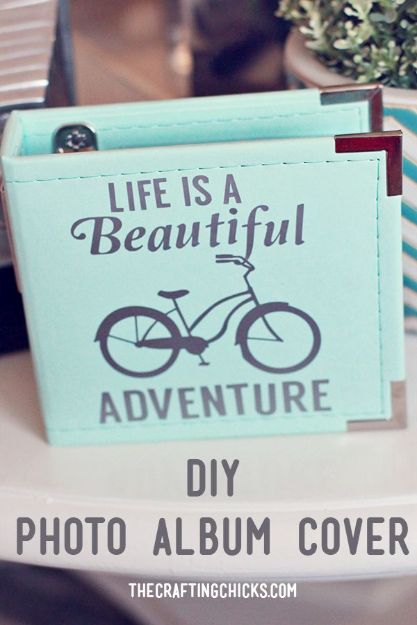 DIY Photo Album Cover - Life is a Beautiful Ride - This would make a great gift!