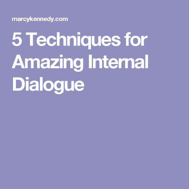 5 Techniques for Amazing Internal Dialogue