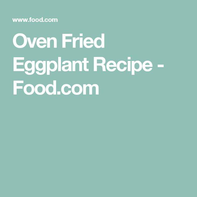 Oven Fried Eggplant Recipe - Food.com