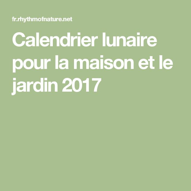 25 best ideas about calendrier lunaire jardin on for Calendrier jardin