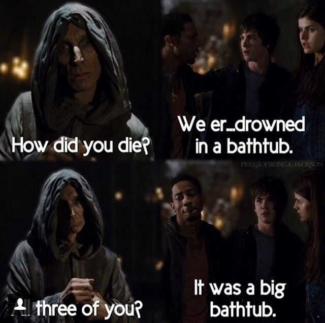 "Percy Jackson OH MY WORD!!!!!! -laughing really "" it was a pretty big bathtub oh Grover."
