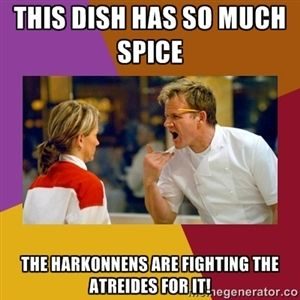 This dish has so much spice The Harkonnens are fighting the Atreides for it! | Hells Kitchen | Meme Generator