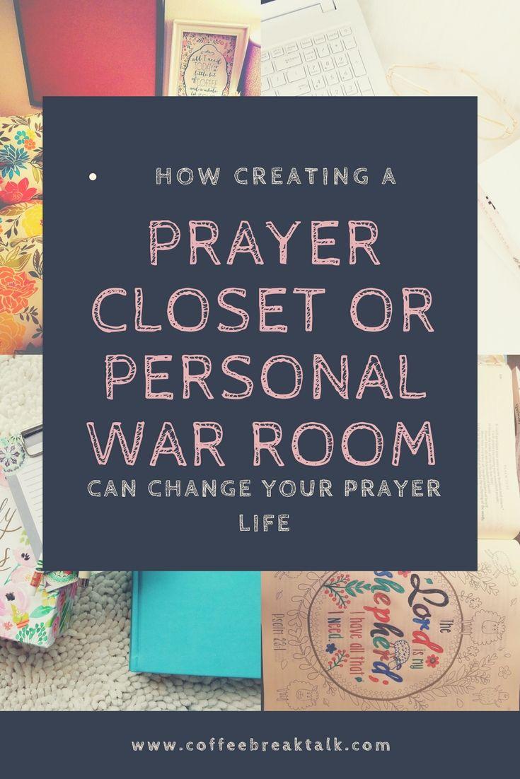 HOW CREATING A PRAYER CLOSET WAR ROOM CAN CHANGE YOUR PRAYER LIFE
