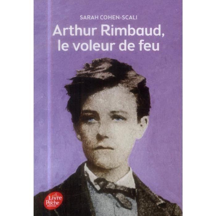 Arthur Rimbaud, le voleur de feu - Achat / Vente livre Sarah Cohen ...