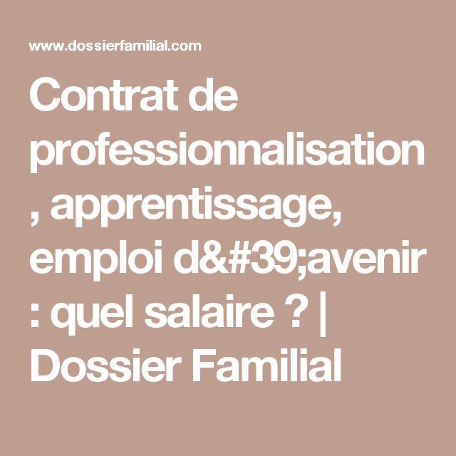 Contrat de professionnalisation, apprentissage, emploi d'avenir : quel salaire ?   Dossier Familial