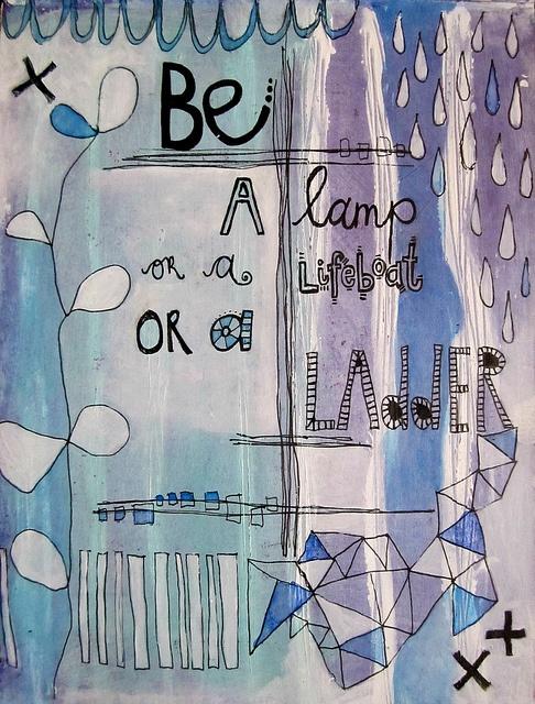 be a lamp or a lifeboat or a ladder    Tara Leaver