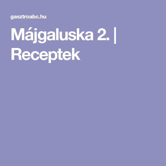Májgaluska 2. | Receptek