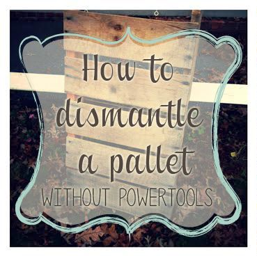 How to dismantle a pallet without power tools