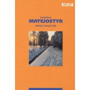 Gypsy (or Gipsy) The Gospel of Matthew in Baltic Romany Language, Lithuanian Dialect / Evangelia Matejostyr - Baltyko Raomani Chib   $15.99