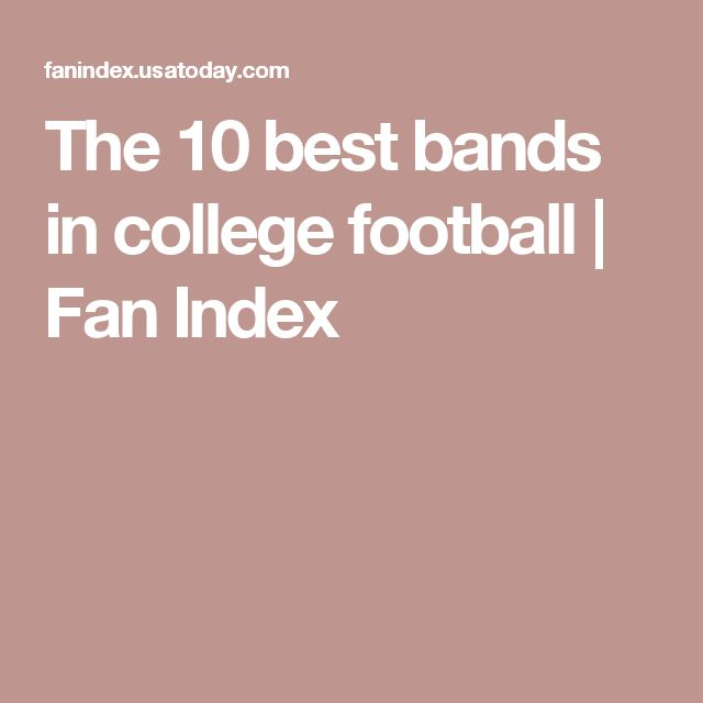 The 10 best bands in college football   Fan Index