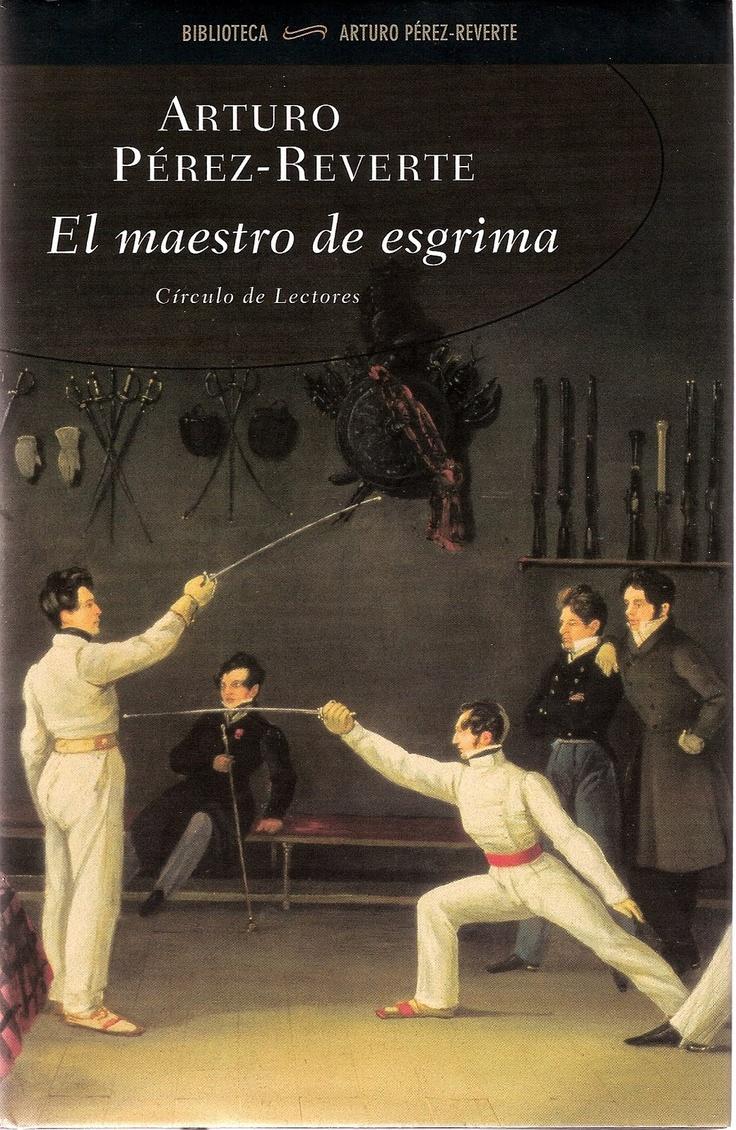 El maestro de esgrima - Arturo Pérez Reverte
