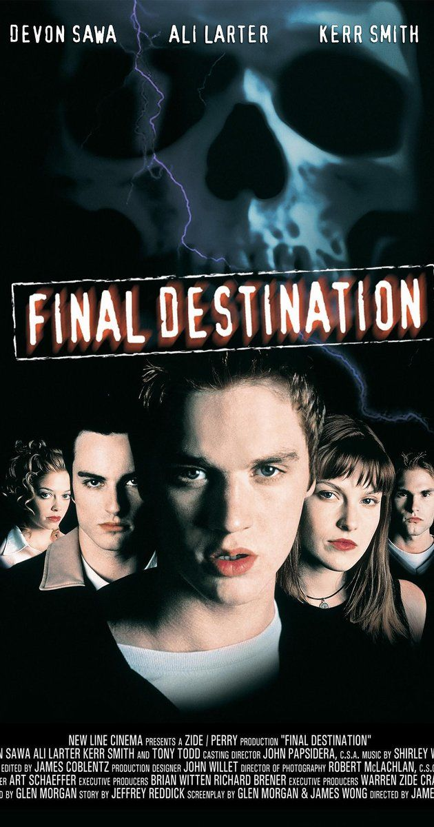 Directed by James Wong.  With Devon Sawa, Ali Larter, Kerr Smith, Kristen Cloke. After a teenager has a terrifying vision of him and his friends dying in a plane crash, he prevents the accident only to have Death hunt them down, one by one.