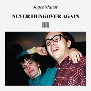 Joyce Manor- Never Hungover Again