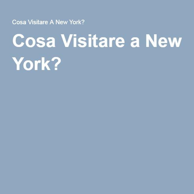 Cosa Visitare a New York?