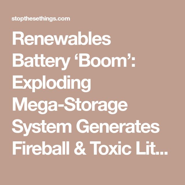 Renewables Battery 'Boom': Exploding Mega-Storage System Generates Fireball & Toxic Lithium Plume in Belgium | STOP THESE THINGS