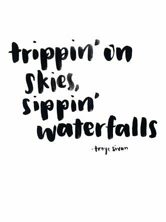 Trippin' on skies, sippin' waterfalls - Travel Quotes - Mapiful.com