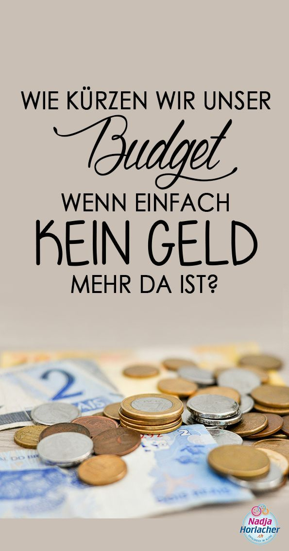 Wie kürzen wir unser Budget wenn einfach kein Geld mehr da ist?