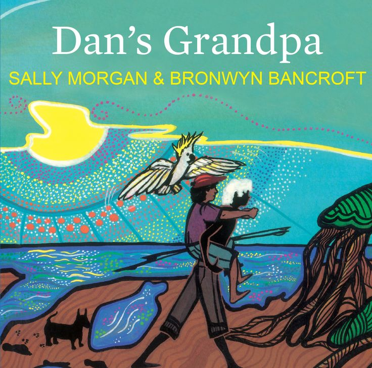 Dan's Grampa is a great book, I enjoyed it a lot, it was very deep.  Sally Morgan was born in Western and she is a descendant  of the Palku people of Pilbara. She has written quite a few books, 2 books for adults. she has also made many picture story books. Bronwyn Bancroft is a descendant of the bunjalung people of new south wales. She has an international reputation for being an artist. Her art is represented in galleries all over Australia. Reid T.