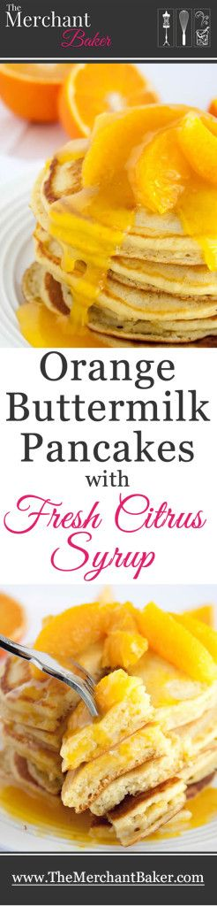 Orange Buttermilk Pancakes with Fresh Citrus Syrup. Fluffy buttermilk ...