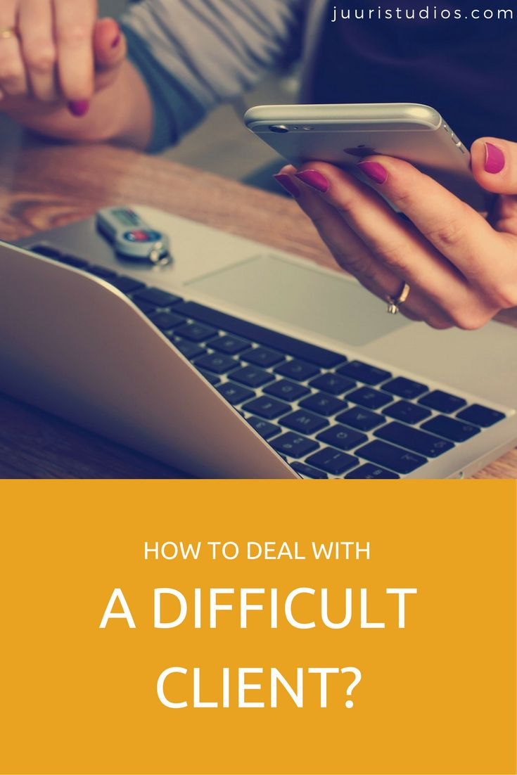 how to deal with a difficult client?
