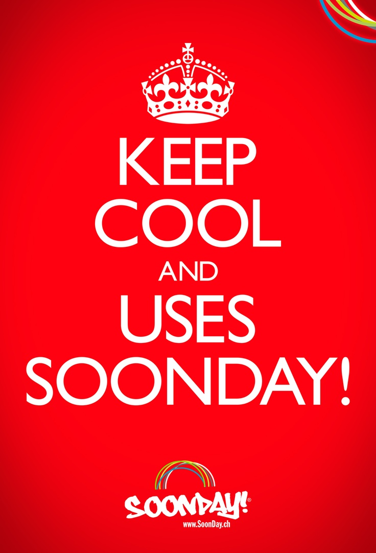 Keep cool and uses SoonDay!  :: www.SoonDay.ch