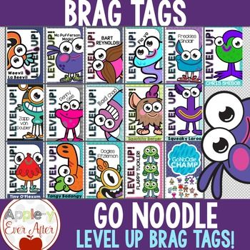 If you LOVE GoNoodle as much as I do, you'll love these LEVEL UP BRAG TAGS! Go noodle is such a great way to get your students back on track, give them a break or just break up the day with a little fun! This GoNoodle Brag Tag set includes LEVEL UP TAGS for: Bart Reynolds Chris Shabob Flappy Tuckler Flo Yo Freckles Sinclair McPufferson Oogles Fitzelmon Penny Gee Rad Chad Squatty Berger Squeaky Laroo Tangy Boding Tiny OFlexum Weevil LaBeevil Zapp von Doubler Go Noodle Champ (All Characters)…
