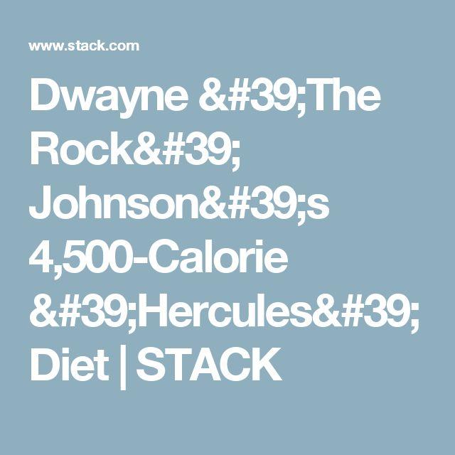 Dwayne 'The Rock' Johnson's 4,500-Calorie 'Hercules' Diet | STACK
