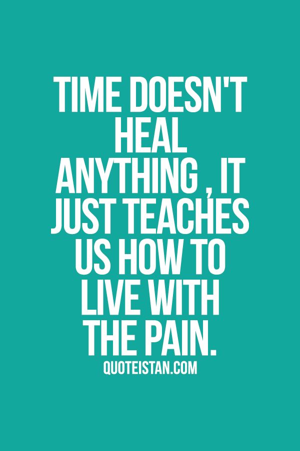 #Time doesn't heal anything , it just teaches us how to ...