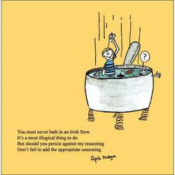 Spike Milligan - Irish Stew Bath -   Never Bath in Irish Stew A most ridiculous thing to do .........