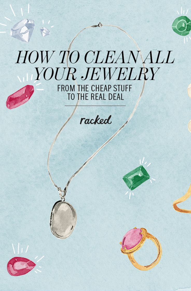 How to Clean Every Type of jewelry: (http://www.racked.com/2015/5/8/8539887/how-to-clean-jewelry)